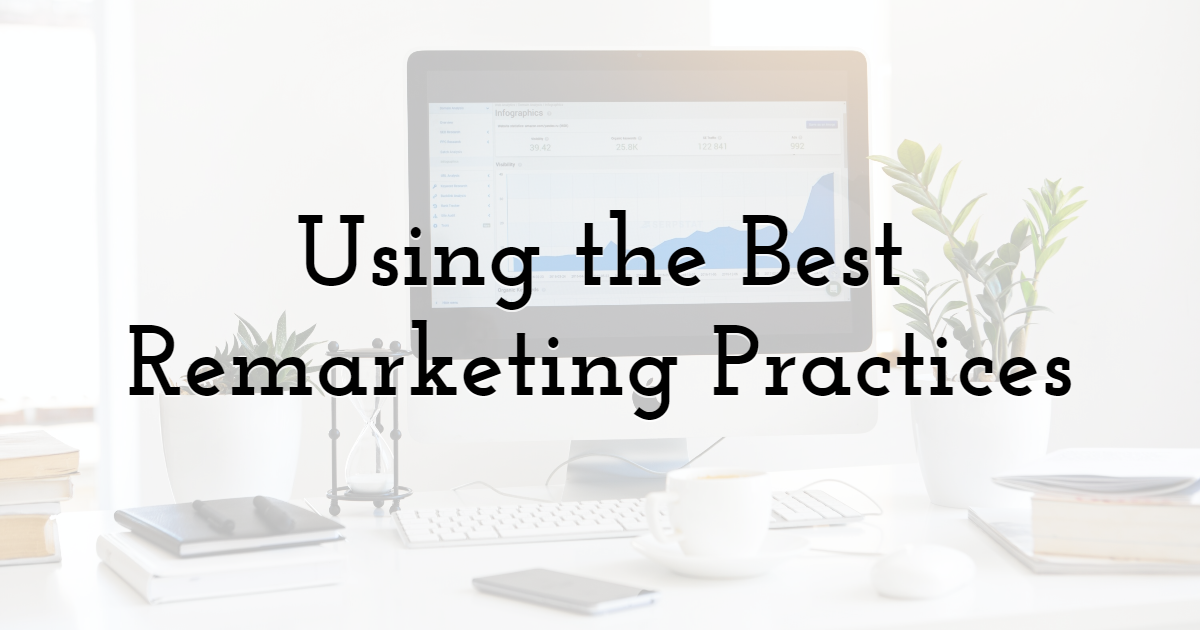Using the Best Remarketing Practices