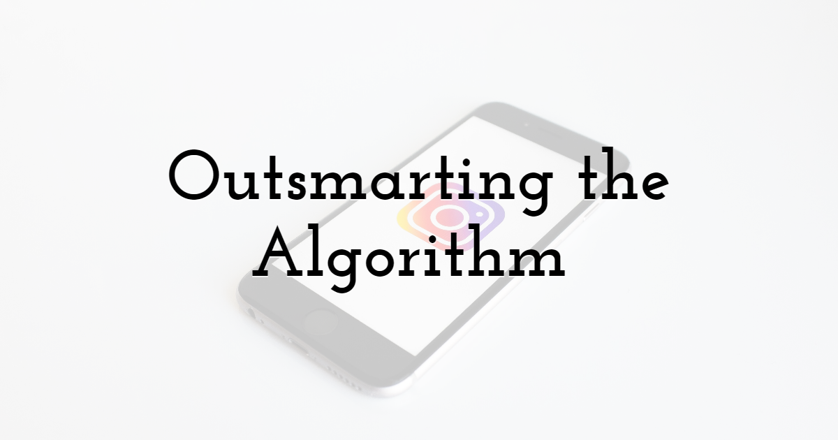 Outsmarting the Algorithm