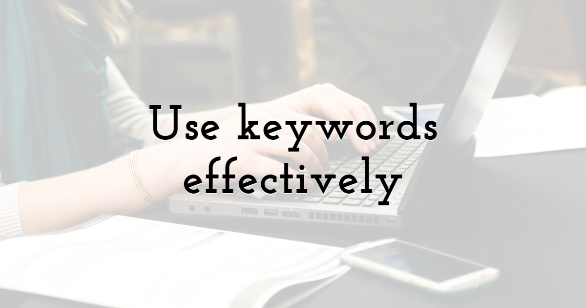 Use keywords effectively
