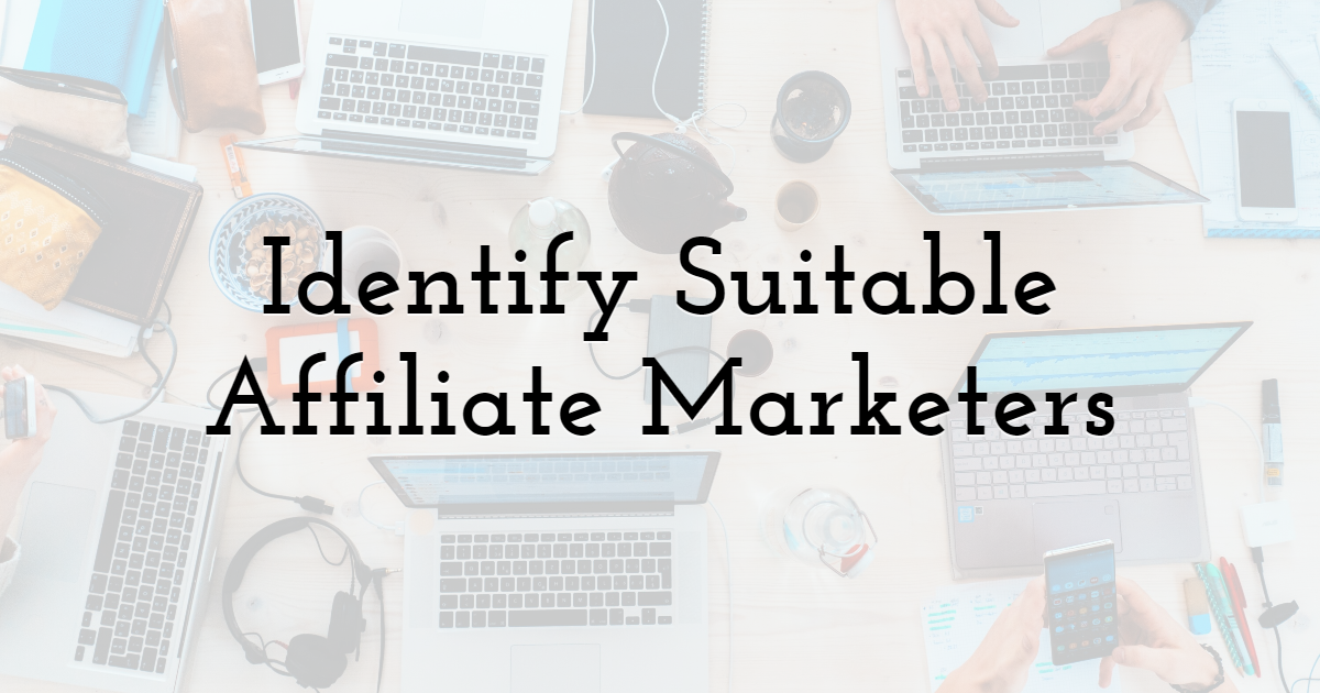 Identify suitable affiliate marketers