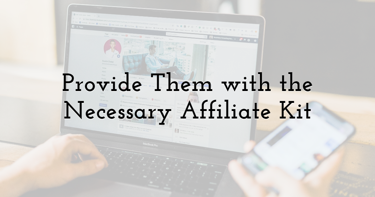 Provide Them with the Necessary Affiliate Kit