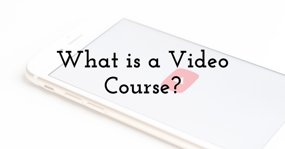 What is a video course?