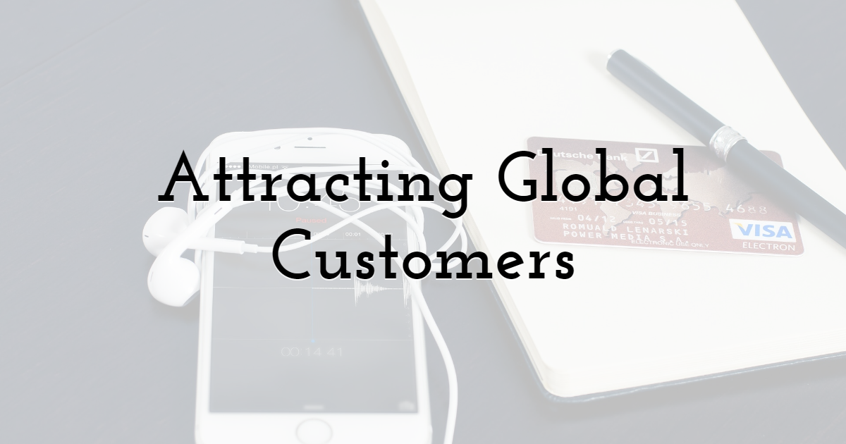 Attracting Global Customers