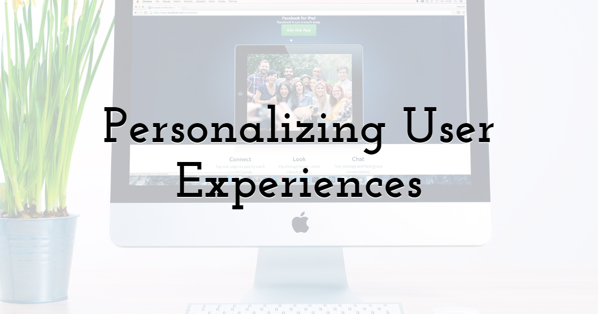 Personalizing User Experiences