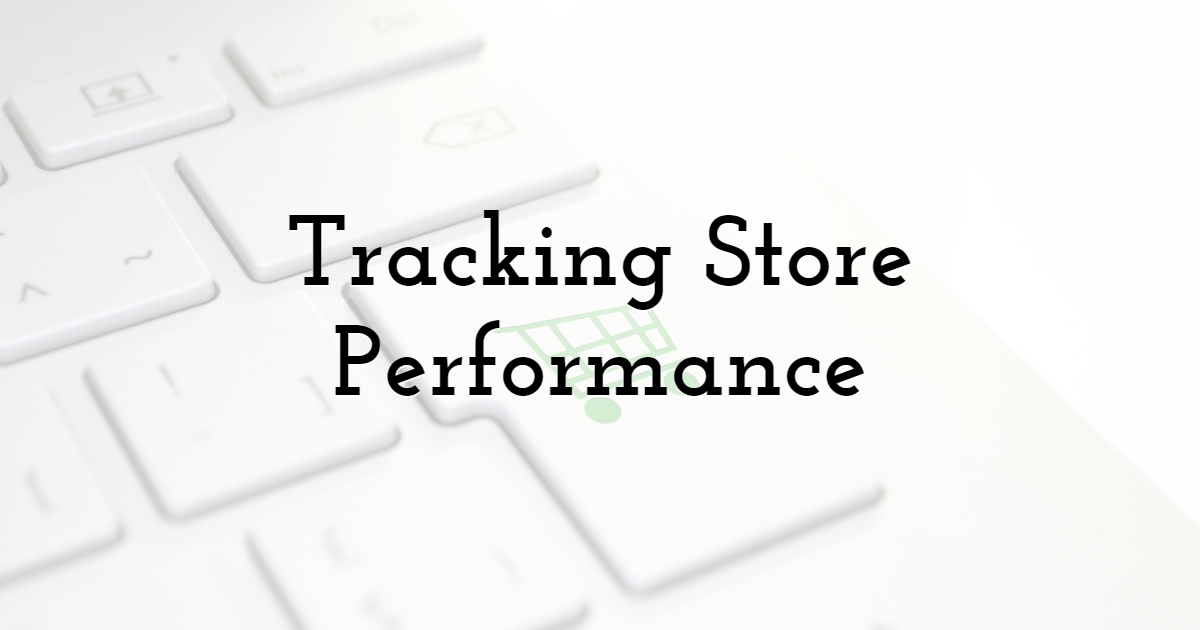 Tracking Store Performance