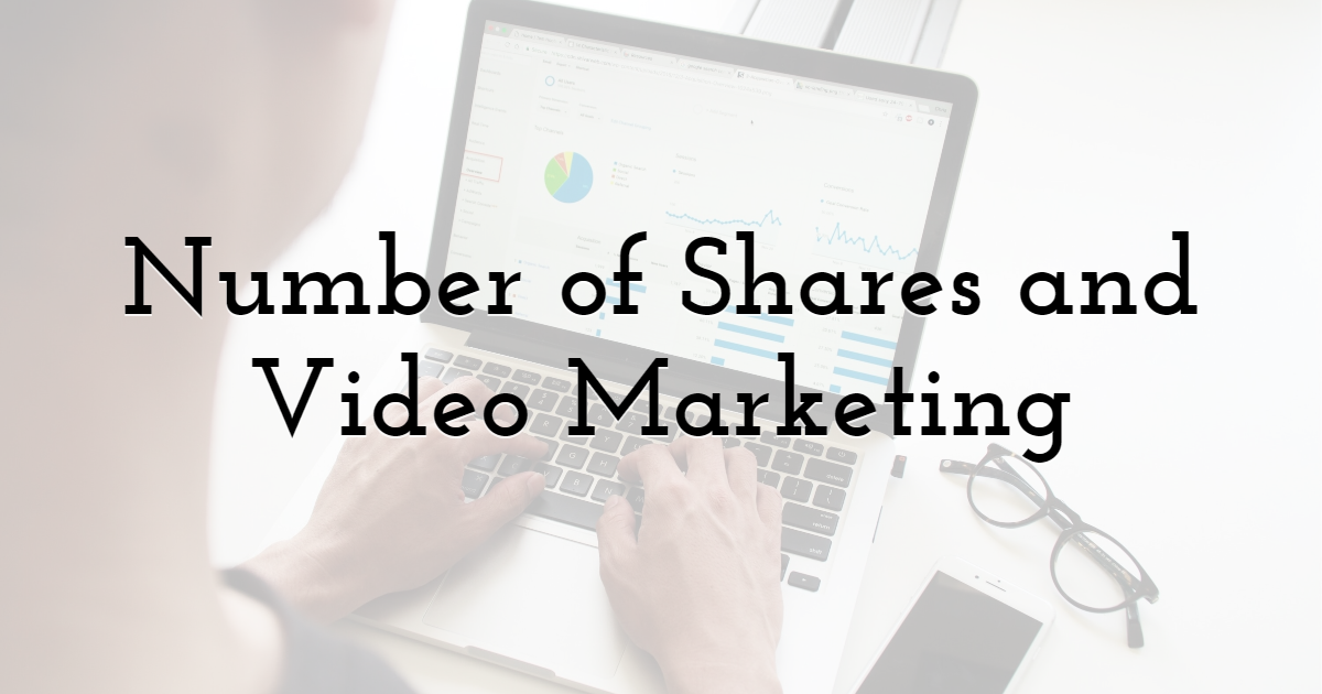Number of Shares and Video Marketing