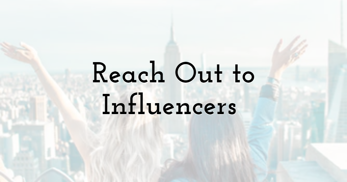 Reach Out to Influencers