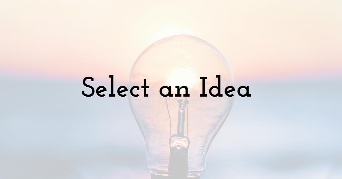 Select an Idea