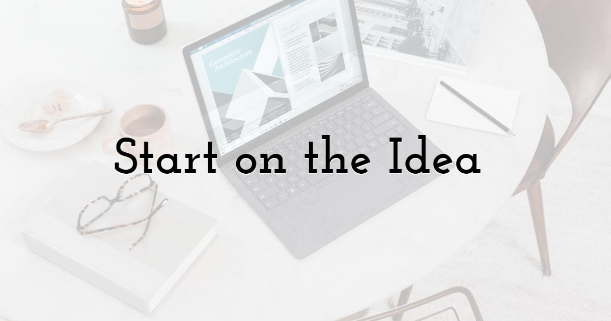 Start on the Idea