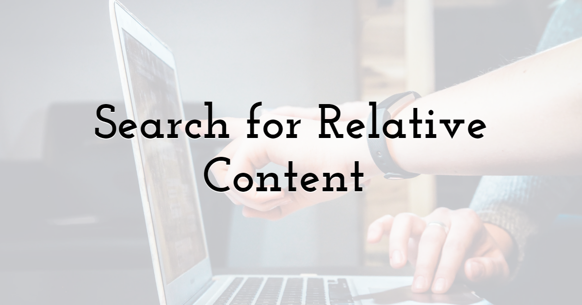 Search for Relative Content