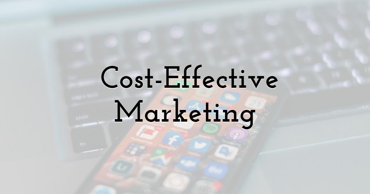 Cost-Effective Marketing