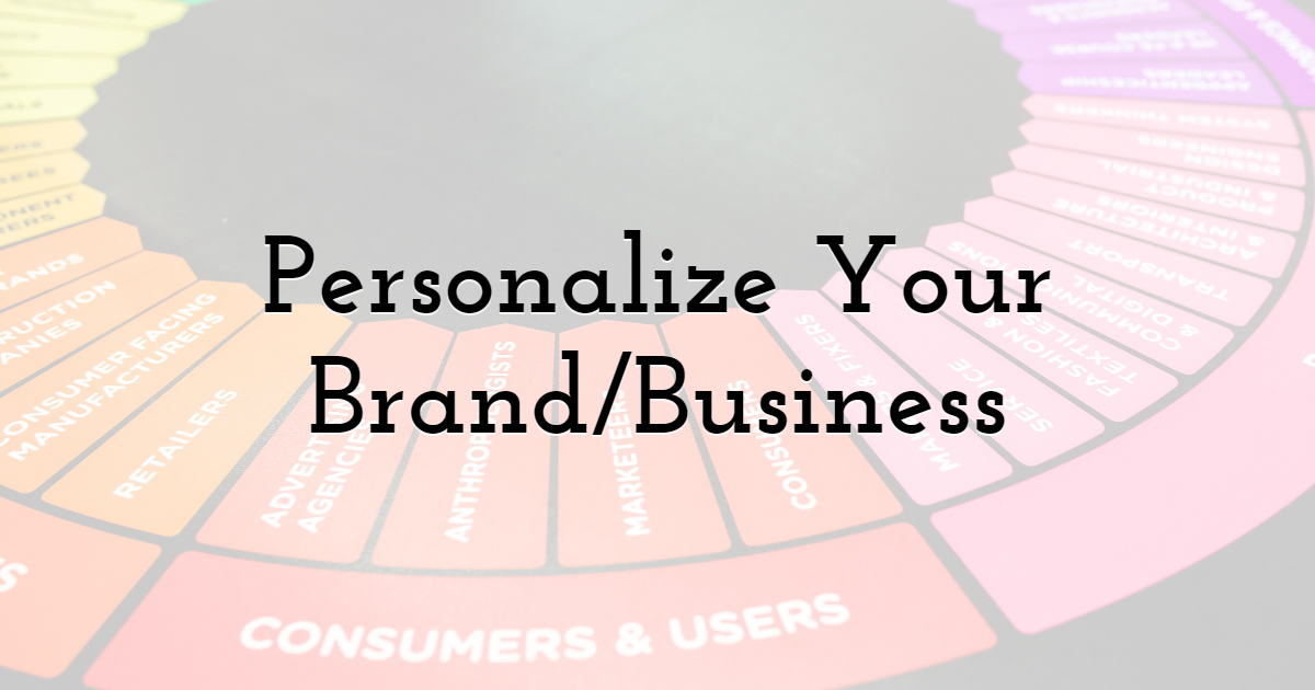 Personalize Your Brand/Business