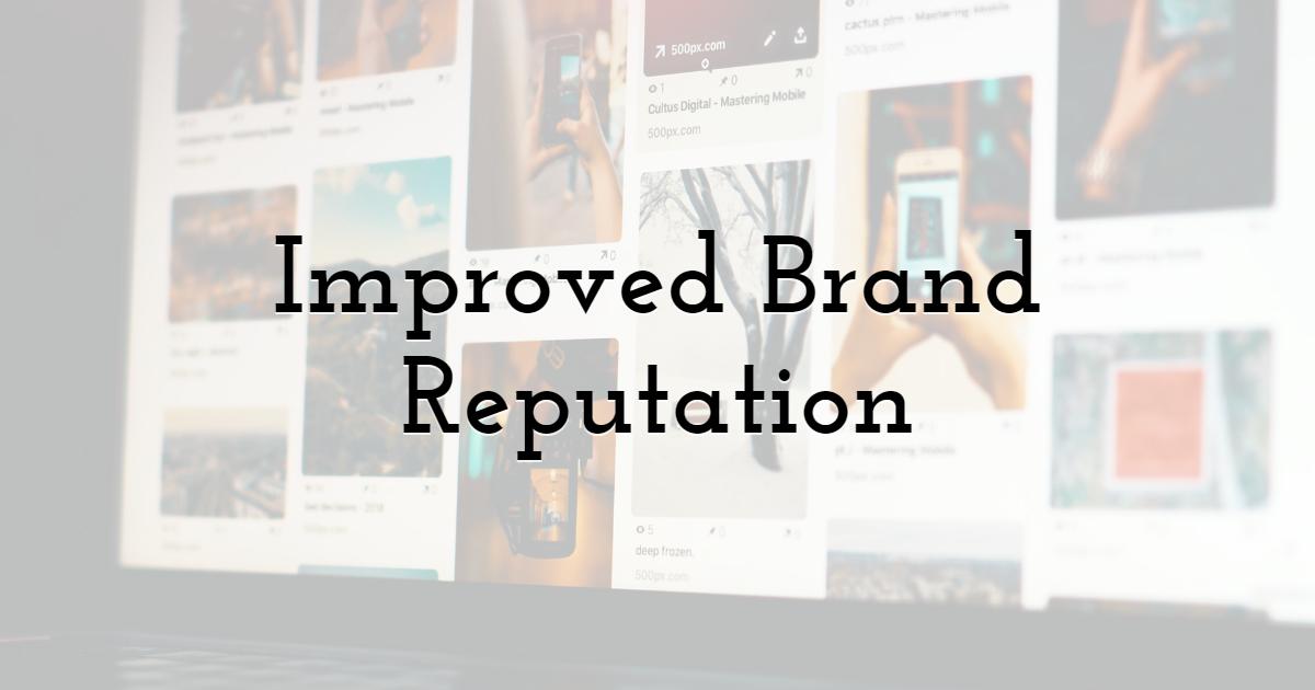 Improved Brand Reputation