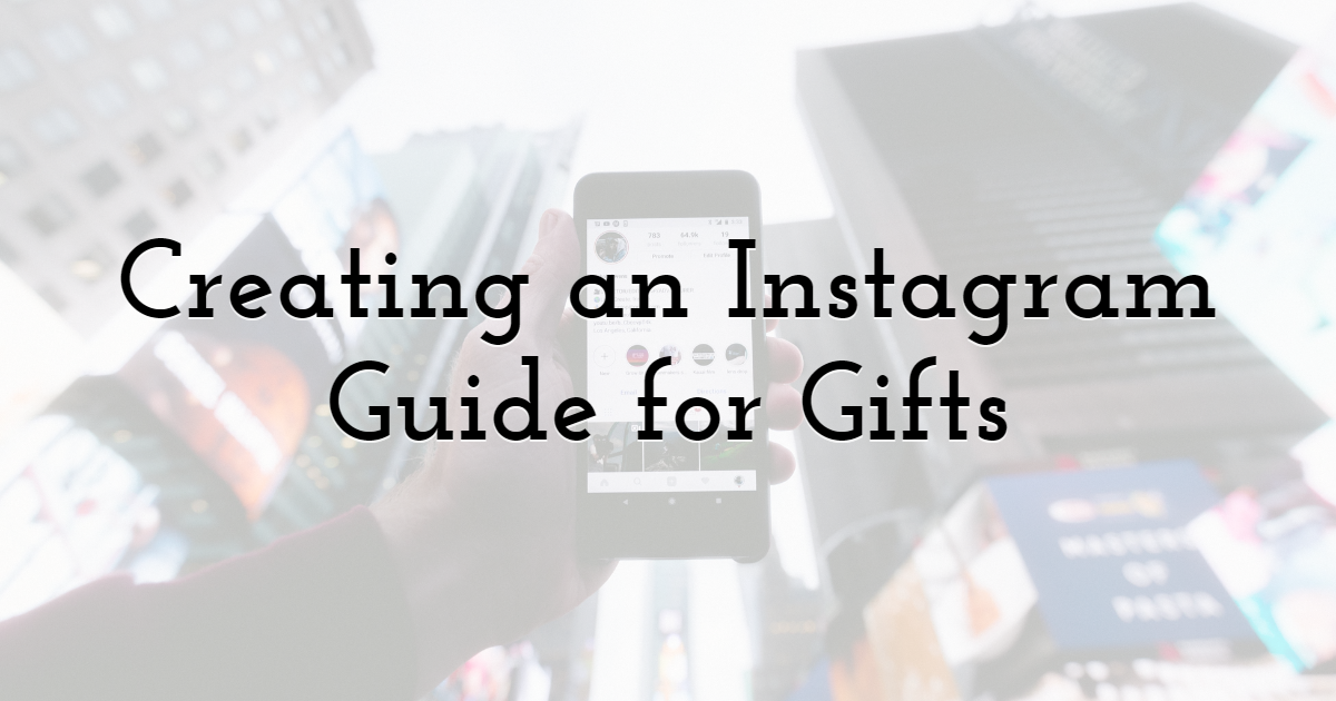 Creating an Instagram Guide for Gifts