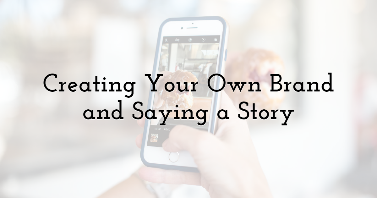 Creating Your Own Brand and Saying a Story