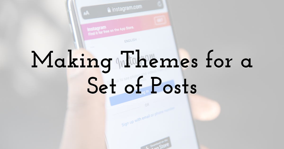 Making Themes for a Set of Posts
