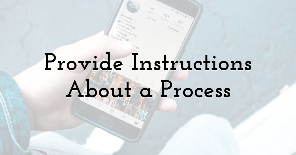 Provide Instructions About  a Process