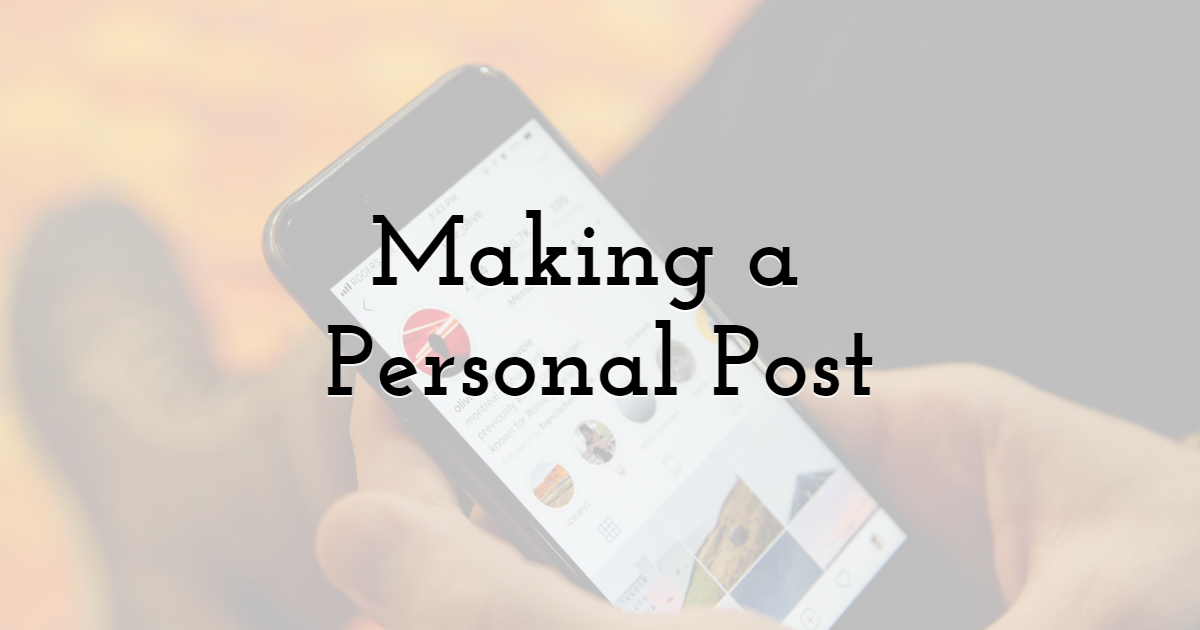 Making a Personal Post