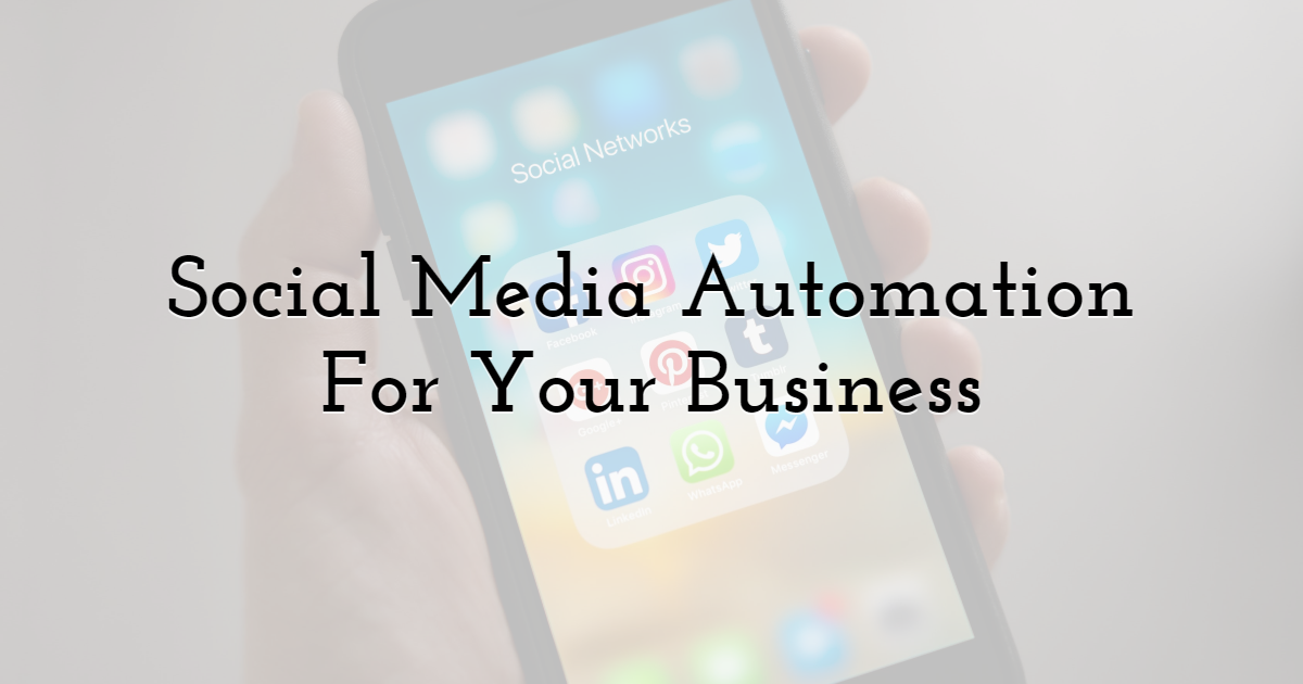 Social Media Automation For Your Business
