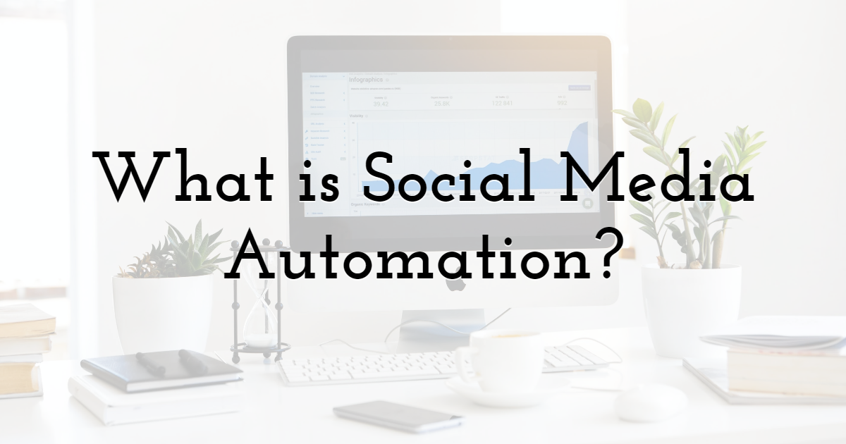 What is Social Media Automation?