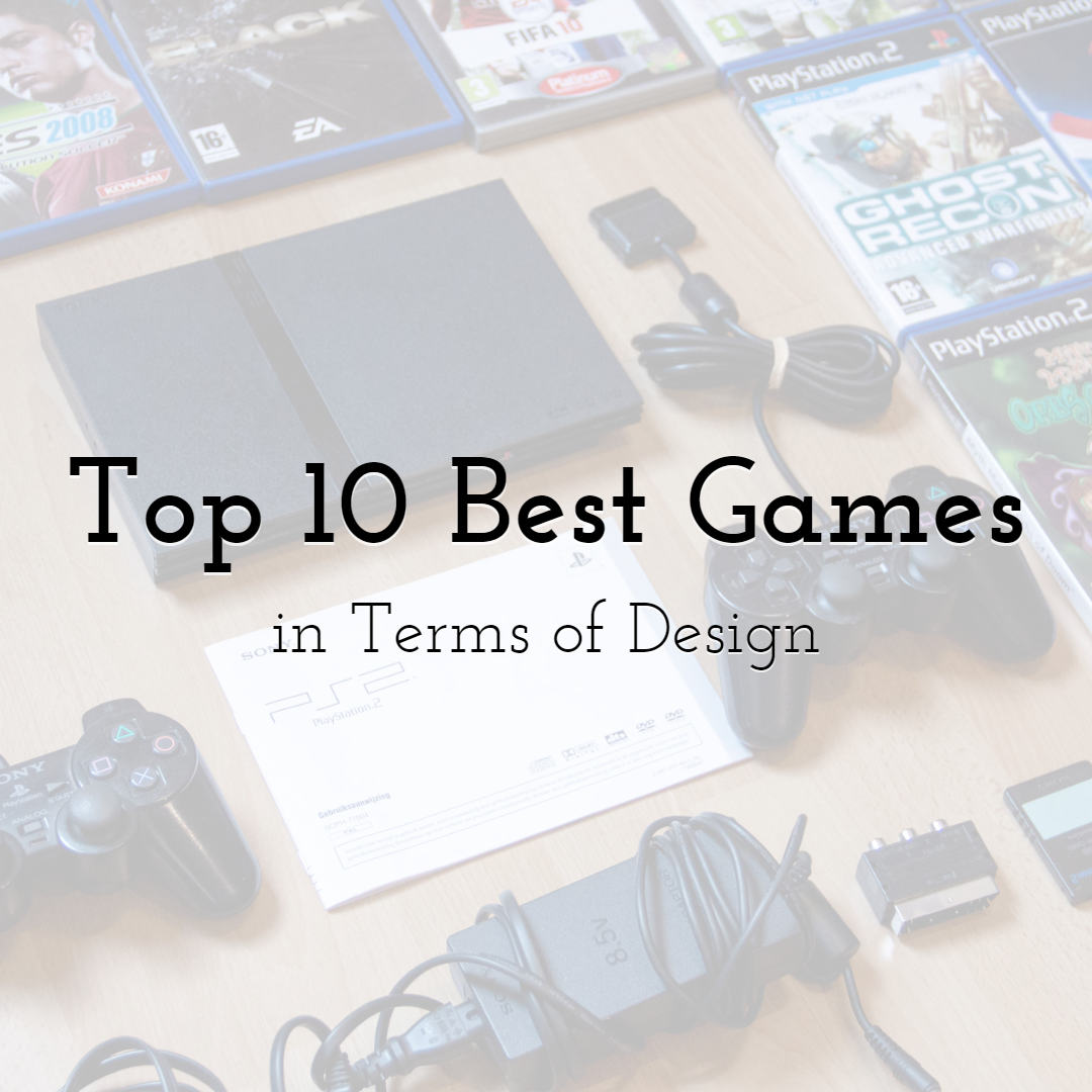 Top 10 Best Games in Terms of Design