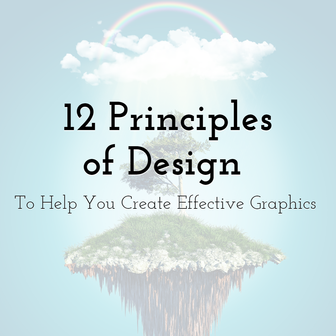 12 Principles of Design To Help You Create Effective Graphics