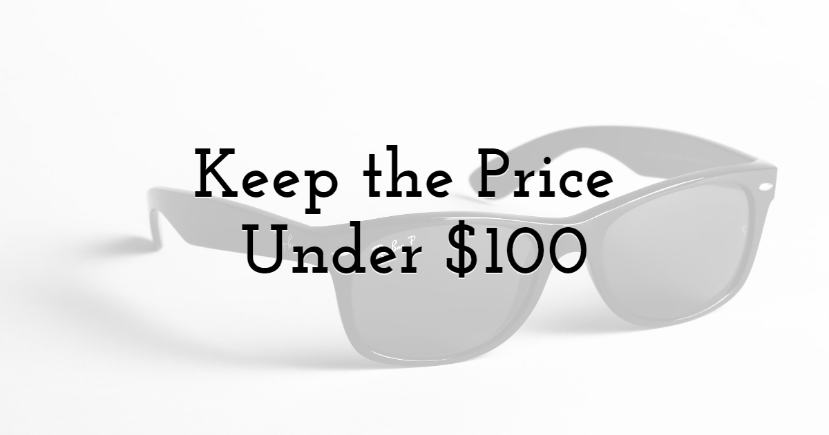 Keep the Price Under $100