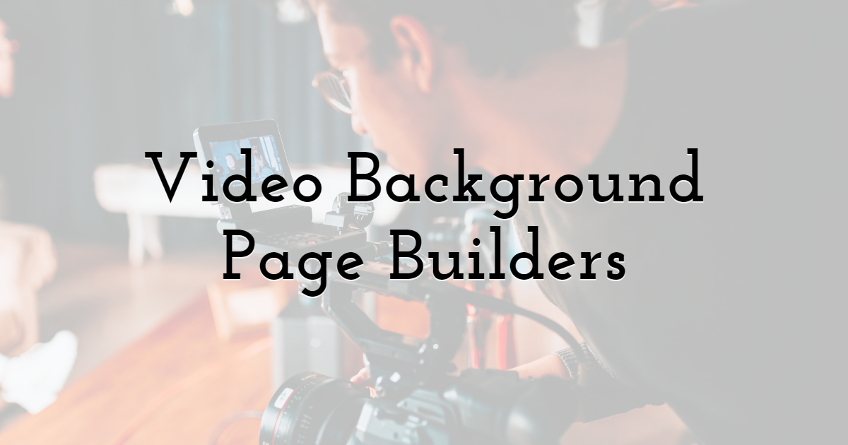 Video Background Page Builders