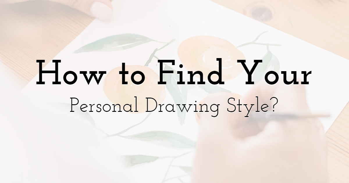 How to Find Your Personal Drawing Style?