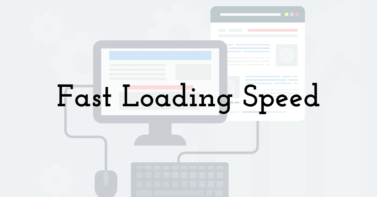Fast Loading Speed