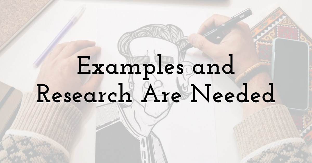 Examples and Research Are Needed