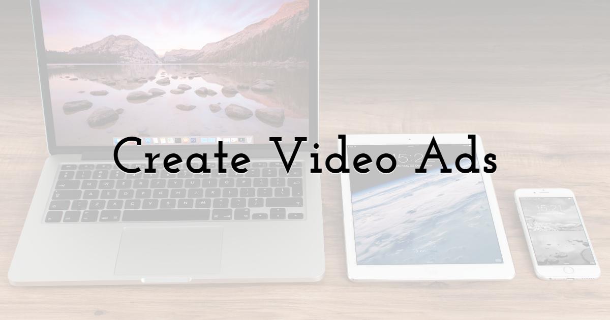 Create Video Ads