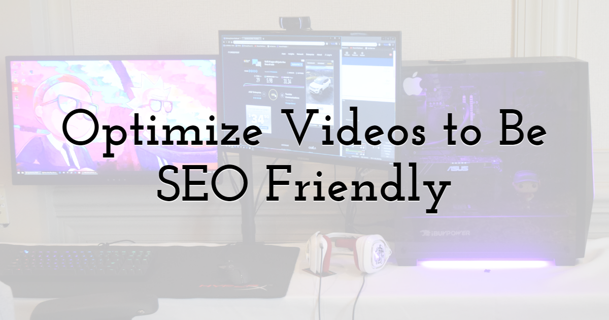 Optimize Videos to Be SEO Friendly