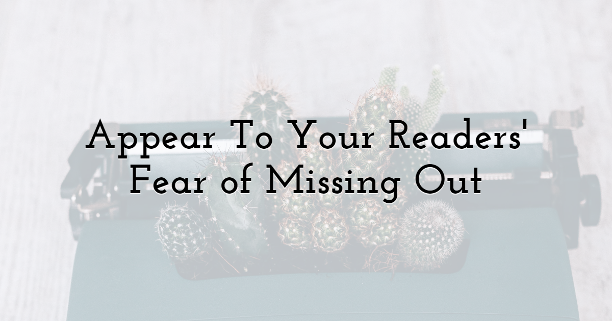 Appear To Your Readers' Fear of Missing Out