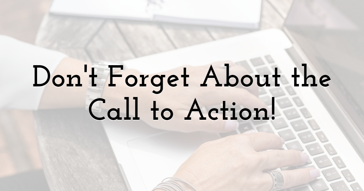 Don't Forget About the Call to Action!