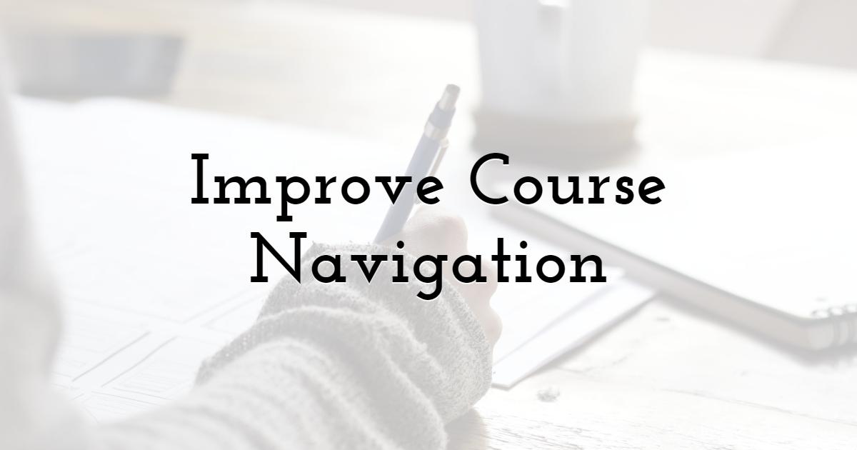 Improve Course Navigation