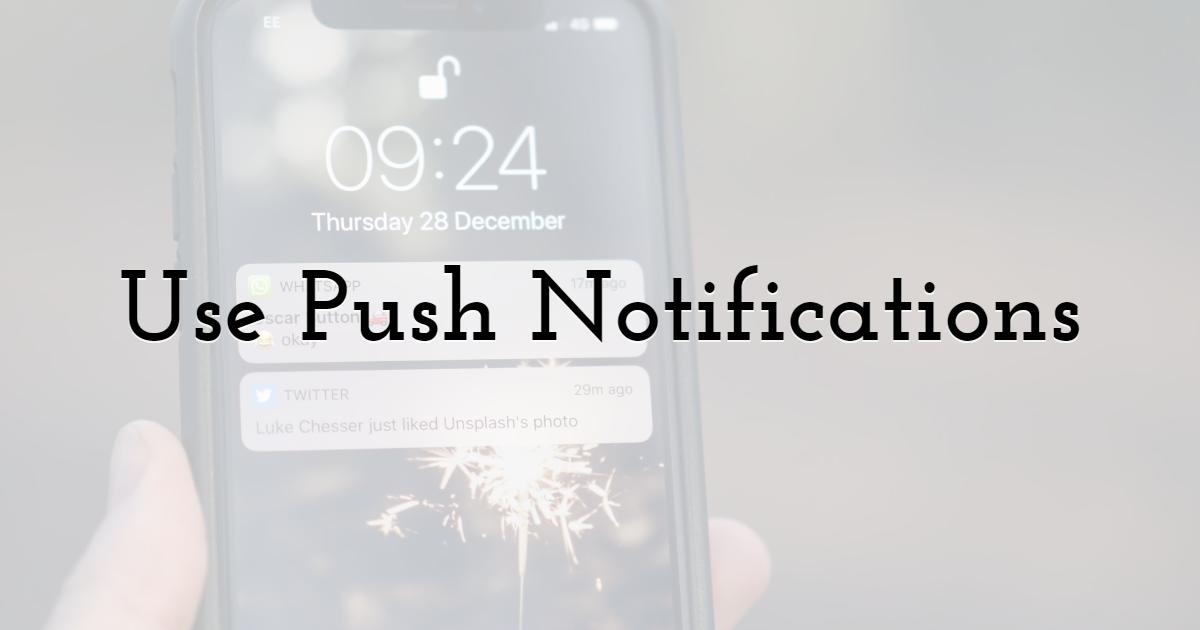 Use Push Notifications