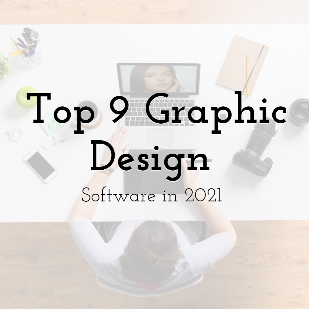 Top 9 Graphic Design Software in 2021