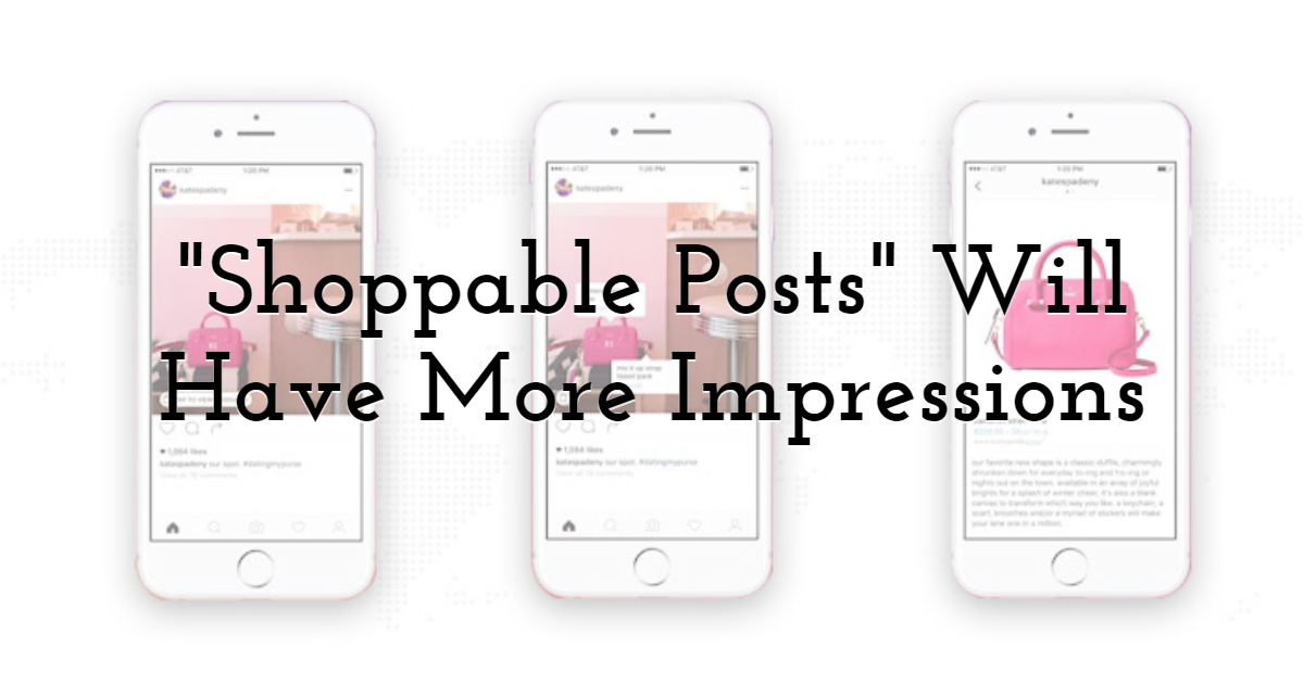 Shoppable Posts Will Have More Impressions