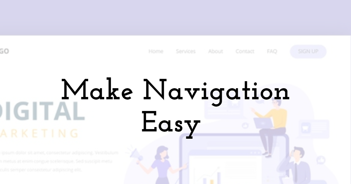 Make Navigation Easy