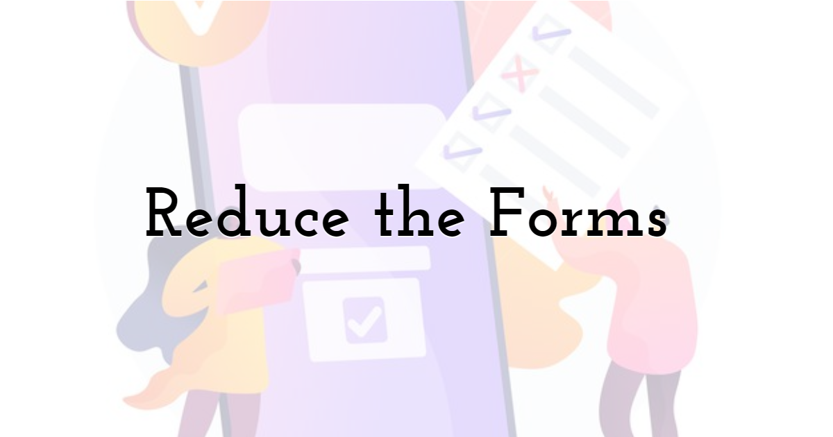 Reduce the Forms
