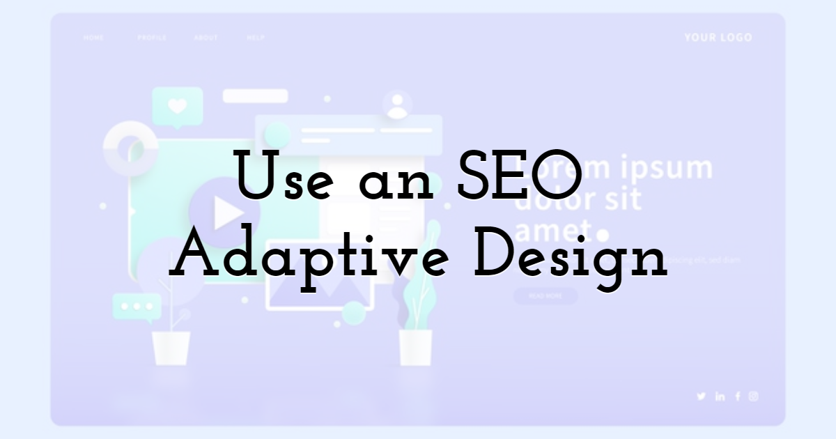 Use an SEO Adaptive Design