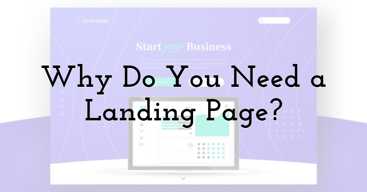 Why Do You Need a Landing Page?