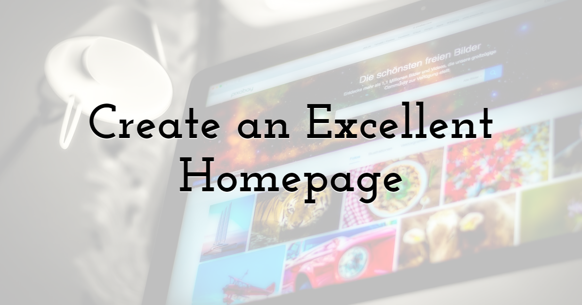 Create an Excellent Homepage