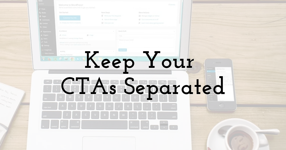 Keep Your CTAs Separated