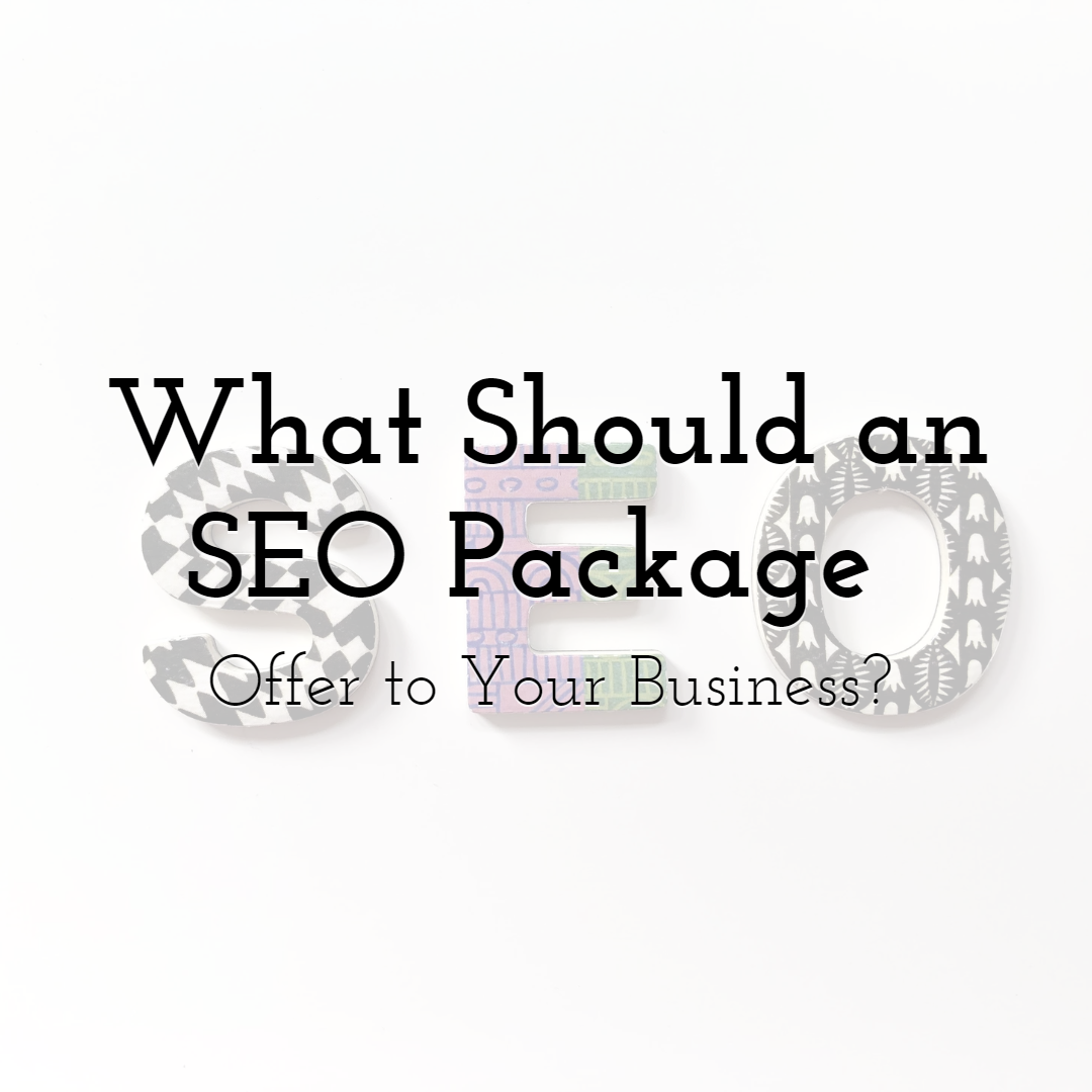 What Should an SEO Package Offer to Your Business?