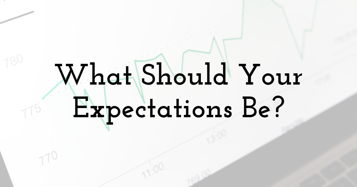 What Should Your Expectations Be?