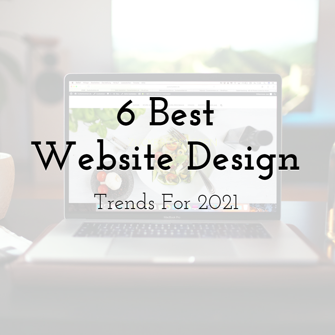 6 Best Website Design Trends For 2021