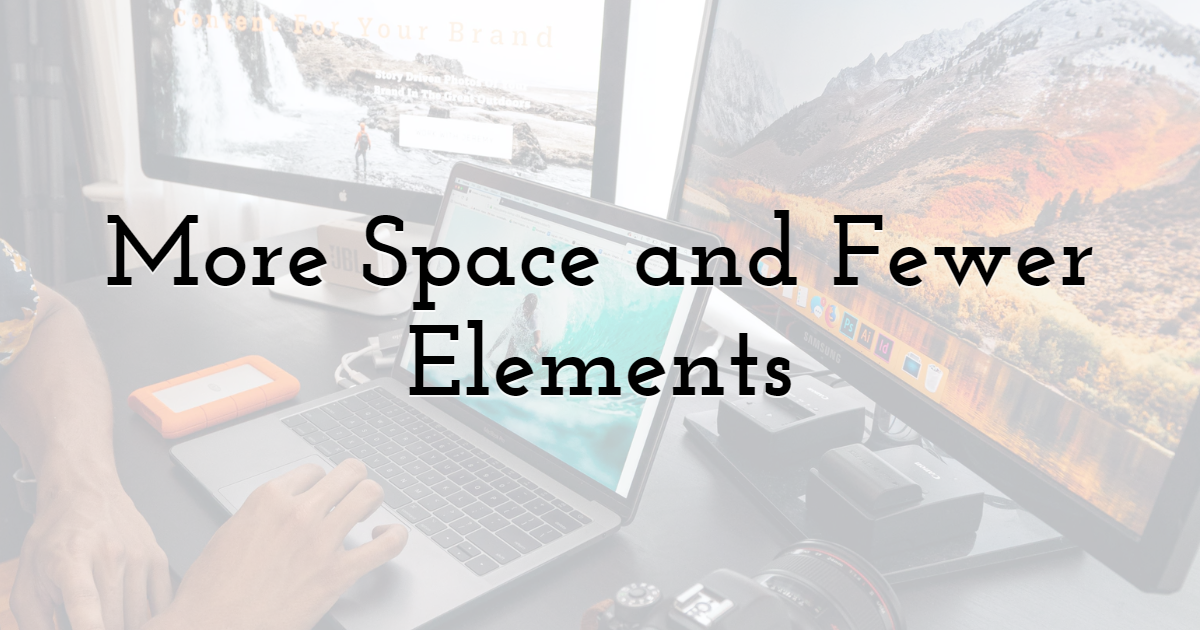 2. More space and fewer elements? Use white-space and give your website an overall organized look.