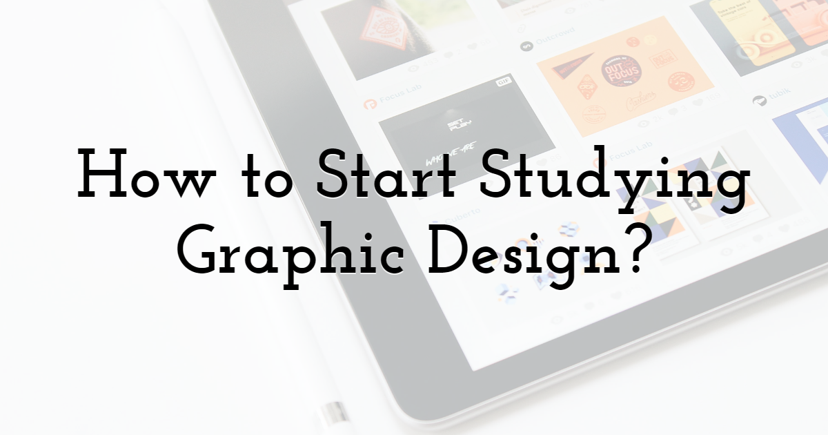 How to Start Studying Graphic Design?